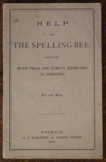 Image for Help for the Spelling Bee Containing More Than 1300 Useful Exercises in Spelling