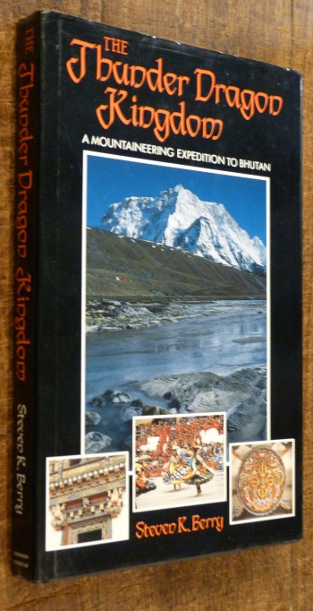 Image for The Thunder Dragon Kingdom A Mountaineering Expedition to Bhutan