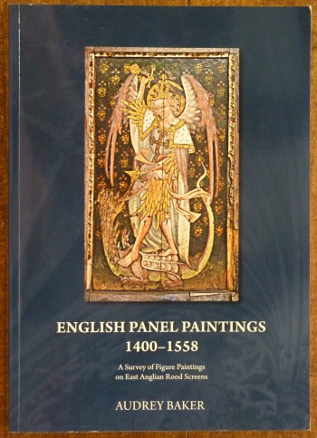 Image for English Panel Paintings 1400-1558 A Survey of Figure Paintings on East Anglian Rood Screens