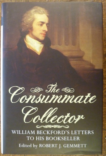 Image for The Consumate Collector William Beckford's Letters to His Bookseller