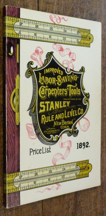Image for Improved Labour-saving Carpenters Tools Manufactured By the Stanley Rule and Level Co. New Britian, Conn. Price List 1892