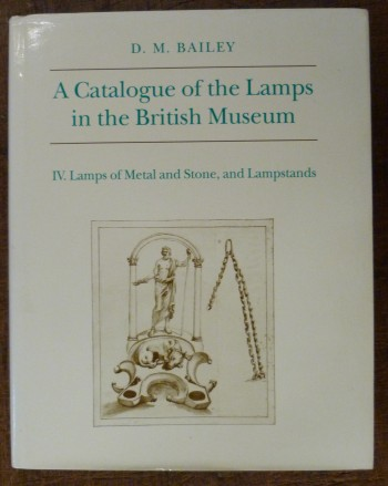 Image for Catalogue of Lamps in the British Museum: IV Lamps of Metal and Stone and Lampstands