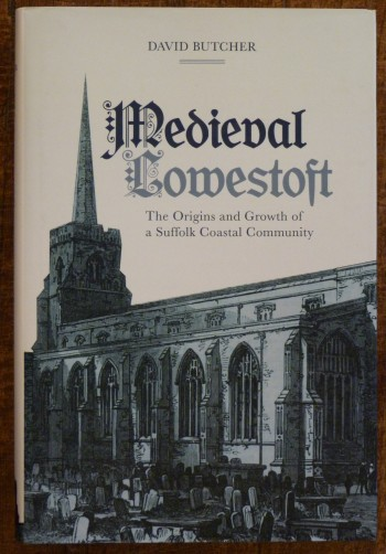 Image for Medieval Lowestoft   the Origins and Growth of a Suffolk Coastal Community