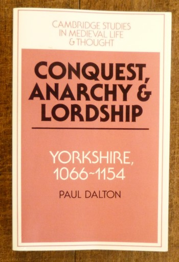 Image for Conquest, Anarchy and Lordship: Yorkshire, 1066-1154 (Cambridge Studies in Medieval Life and Thought: Fourth Series)