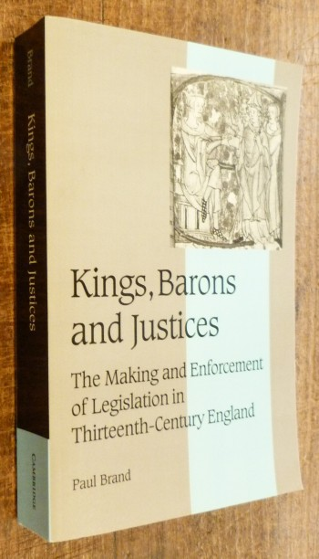 Image for Kings Barons and Justices: The Making and Enforcement of Legislation in Thirteenth-century England (Cambridge Studies in Medieval Life and Thought: Fourth Series)