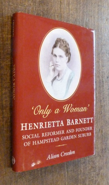 Image for 'Only a Woman' - Henrietta Barnett: Social Reformer and Founder of Hampstead Garden Suburb