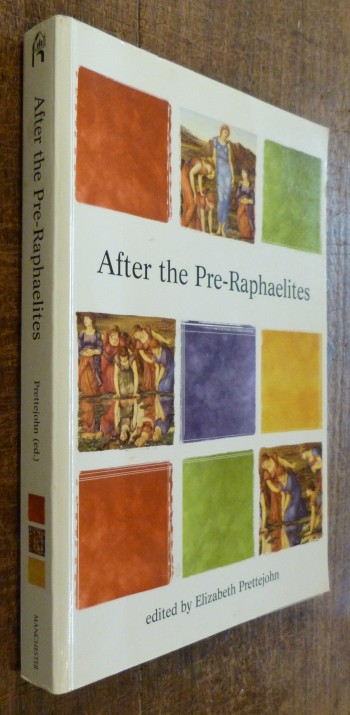 Image for After the Pre-Raphaelites: Art and Aestheticism in Victorian England (Critical Perspectives in Art History)