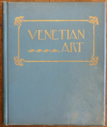 Image for Venetian Art  Thirty six Reproductions of Pictures Exhibited at the New Gallery, 1894-95