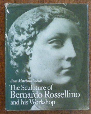 Image for The Sculpture of Bernardo Rossellino & His Workshop
