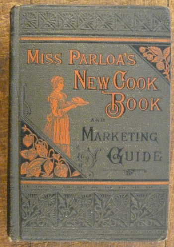 Image for Miss Parloa's New Cook Book, A Guide to Marketing and Cooking