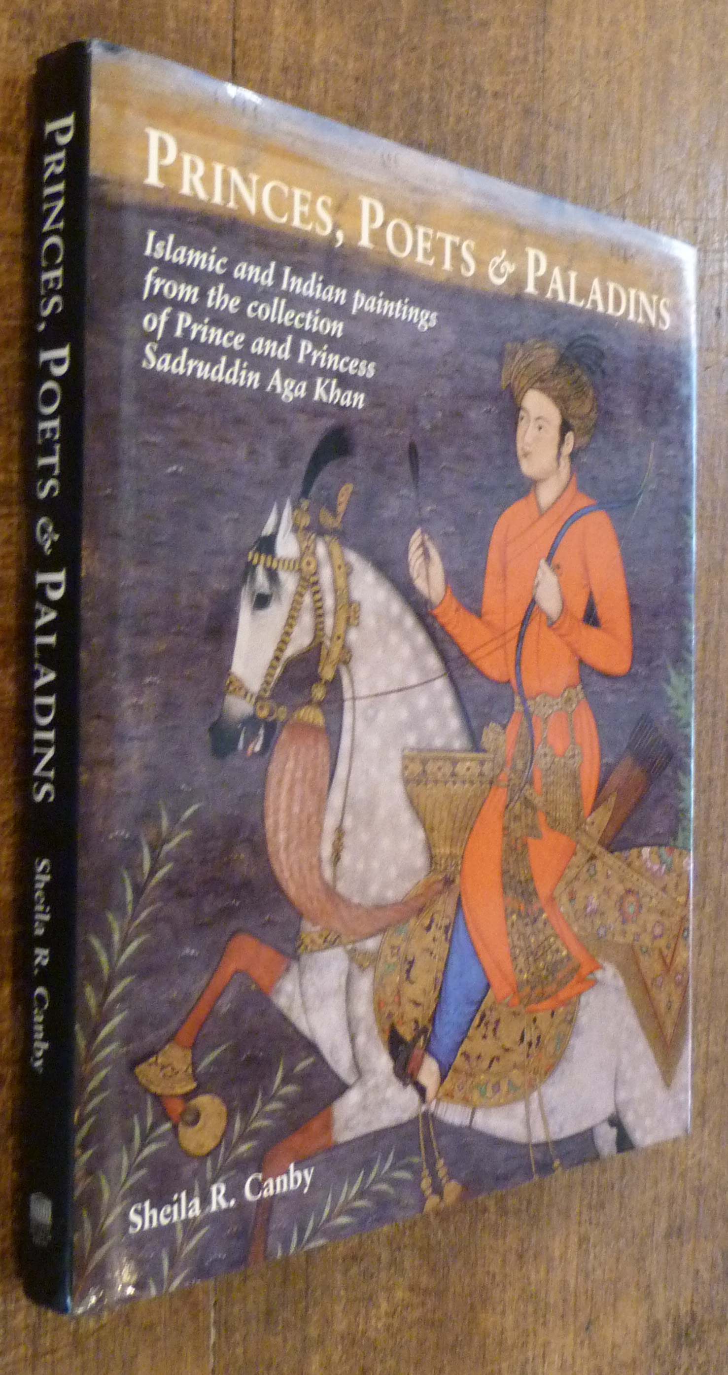 Image for Princes, Poets and Paladins: Islamic and Indian Paintings from the Collection of Prince and Princess Sadruddin Aga Khan