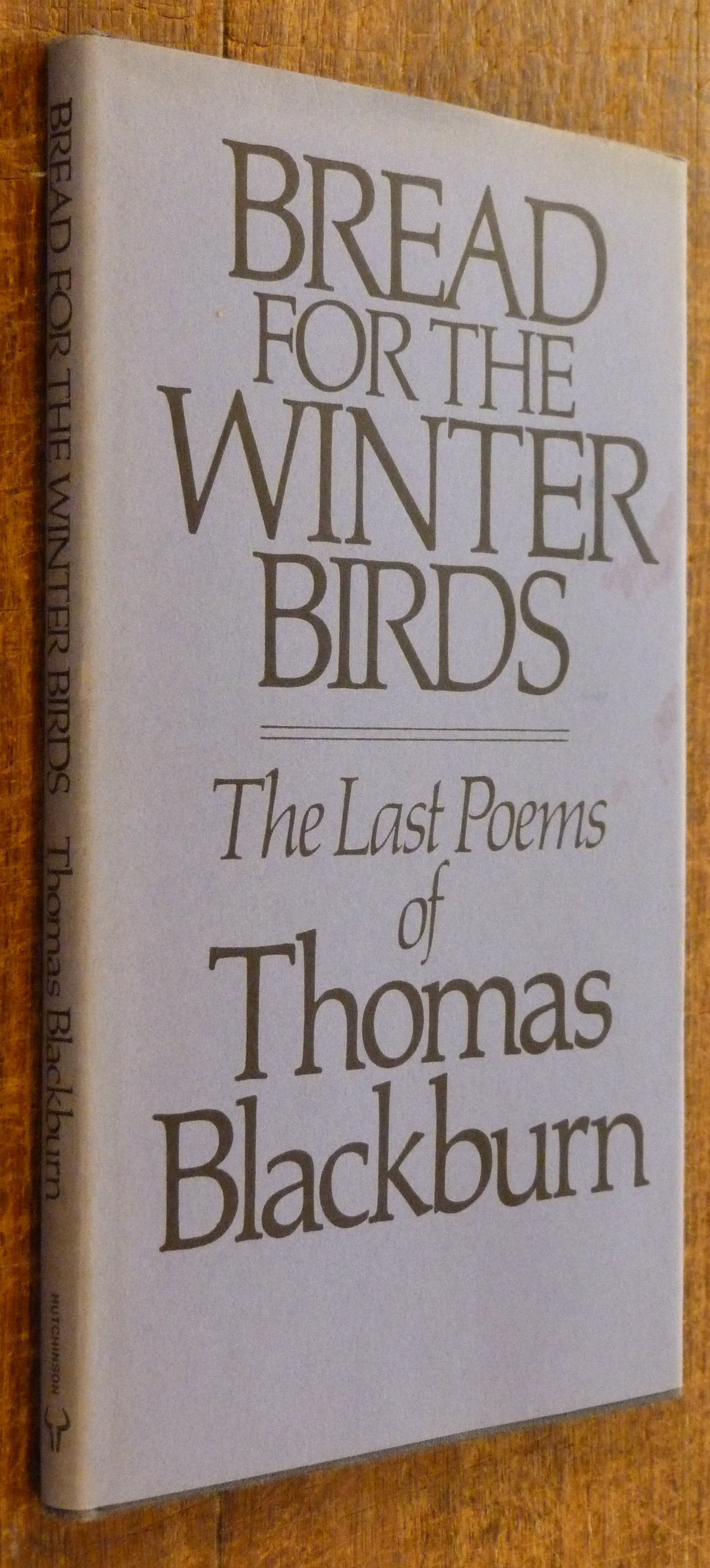 Image for Bread for the Winter Birds The Last Poems of Thomas Blackburn