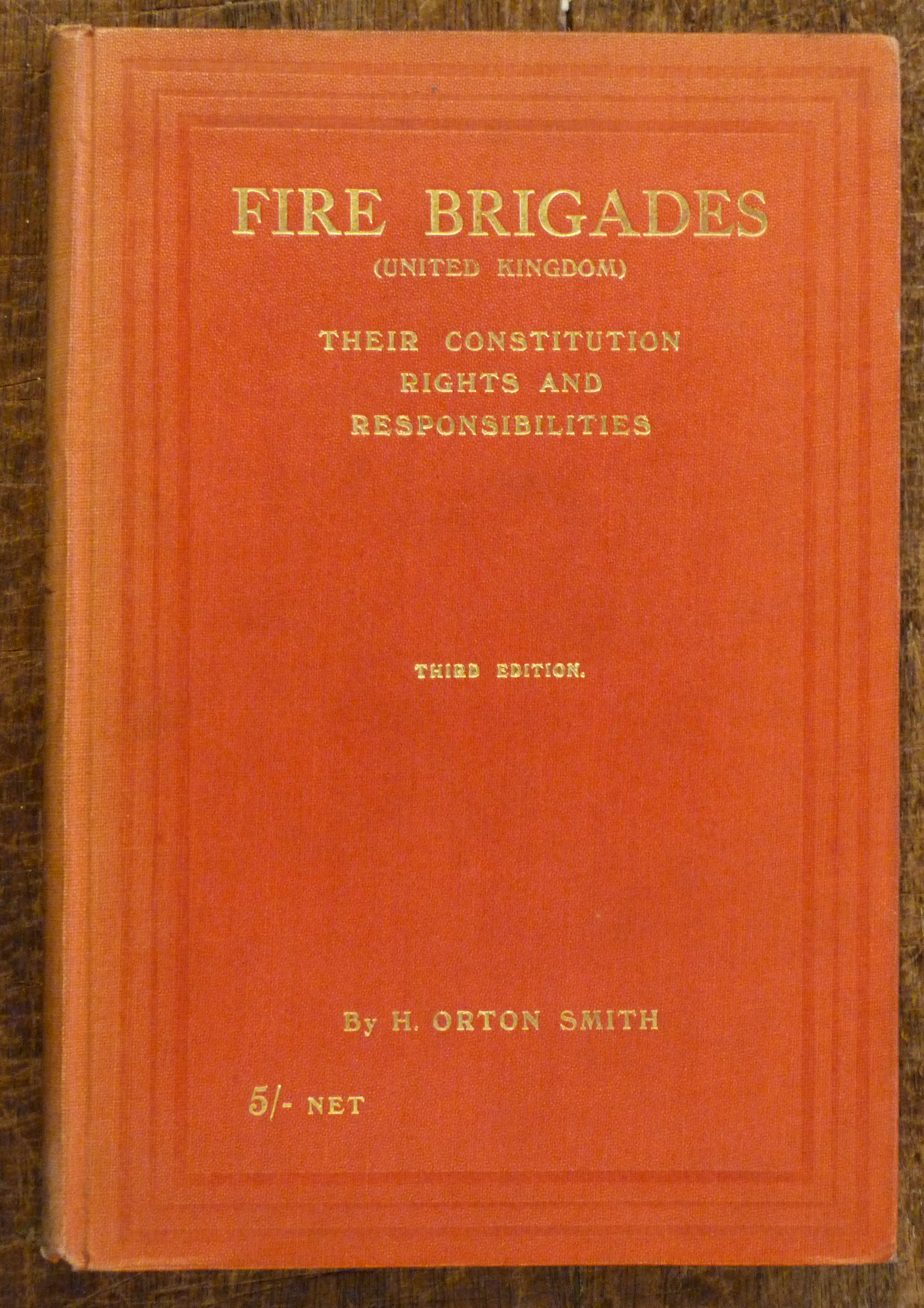 Image for Fire Brigades (United Kingdom) Their Constitution Rights and Responsibilities